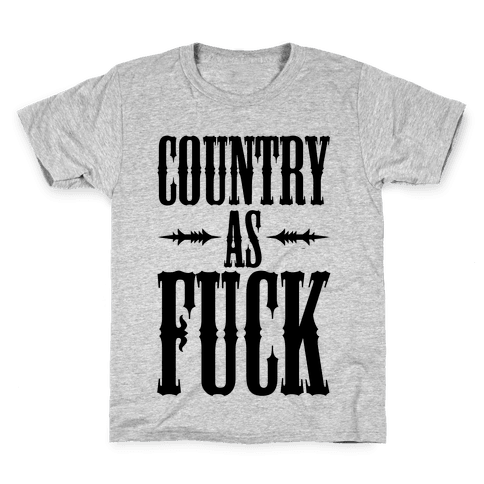 Country As F*** Kids T-Shirt