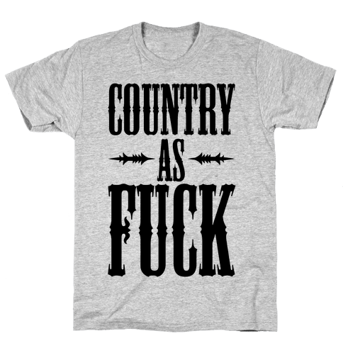 Country As F*** Mens T-Shirt