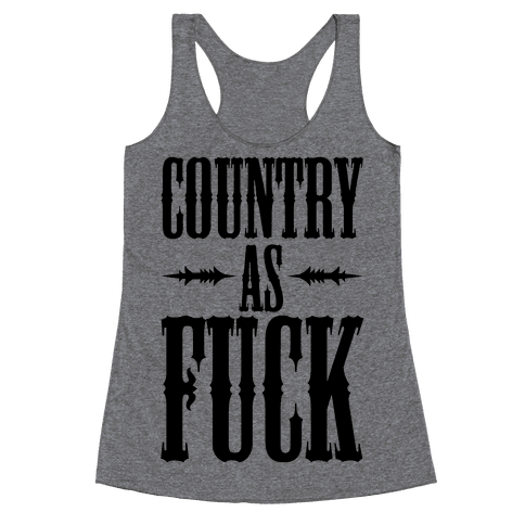 Country As F*** Racerback Tank Top