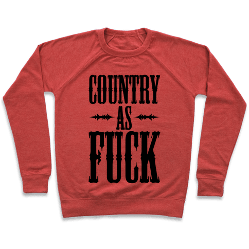 Country As F*** Pullover