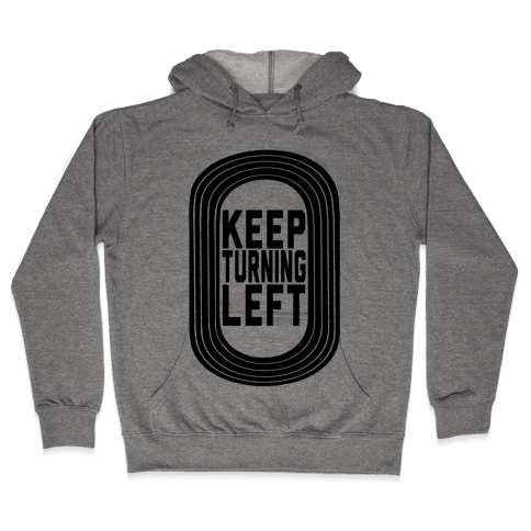 Track: Keep Turning Left Hooded Sweatshirt