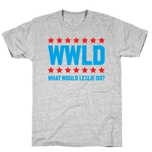 What Would Leslie do? T-Shirt