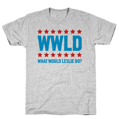 What Would Leslie do? Mens T-Shirt