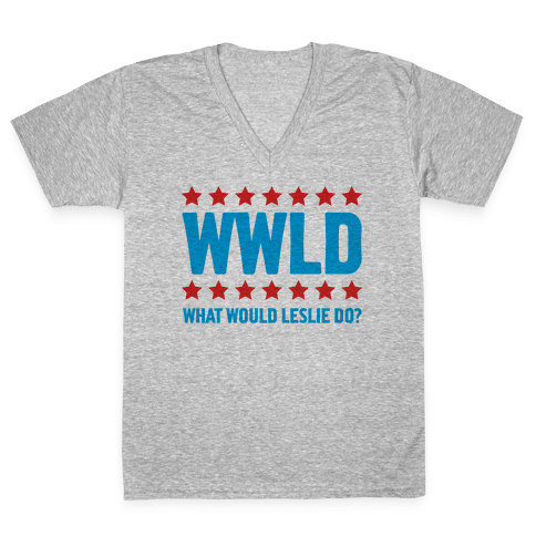 What Would Leslie do? V-Neck Tee Shirt