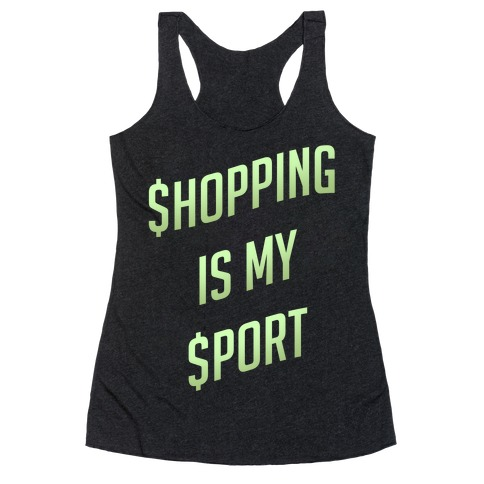 Shopping Is My Sport Racerback Tank Top