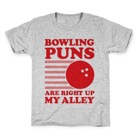Bowling Puns Are Right Up My Alley Kids T-Shirt