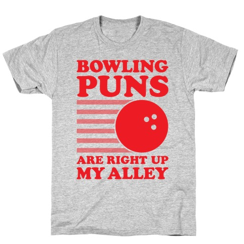 Bowling Puns Are Right Up My Alley T-Shirt