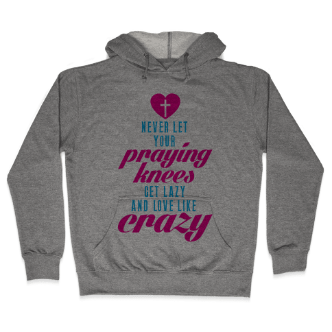 Praying Knees Hooded Sweatshirt