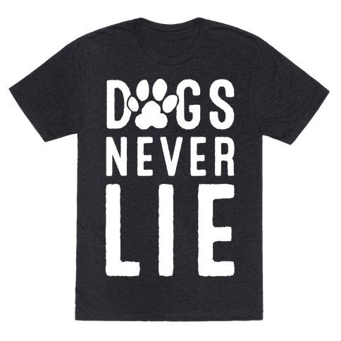 Dogs Never Lie