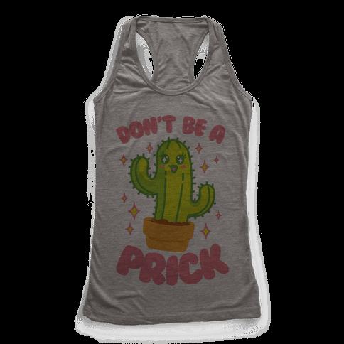 Don't Be A Prick Racerback Tank Top