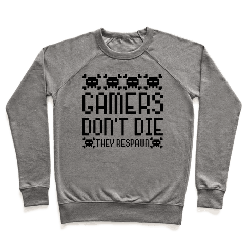 Gamers Don't Die Pullover