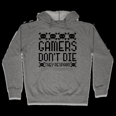 Gamers Don't Die Hooded Sweatshirt
