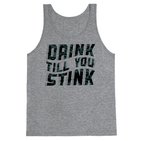 Drink Till You Stink Tank Top