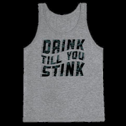 Drink Till You Stink Tank Top
