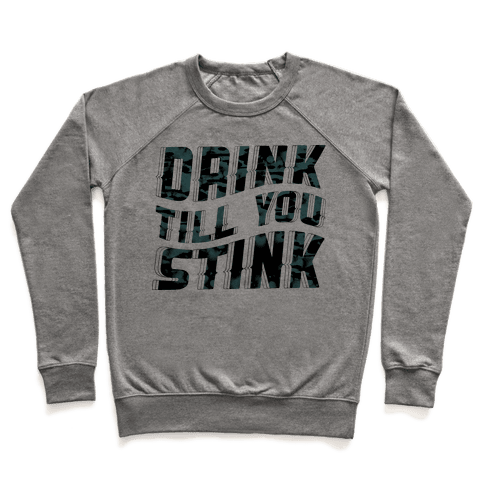 Drink Till You Stink Pullover