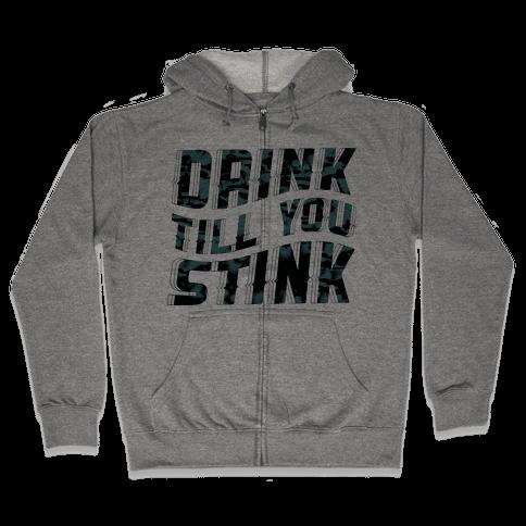 Drink Till You Stink Zip Hoodie
