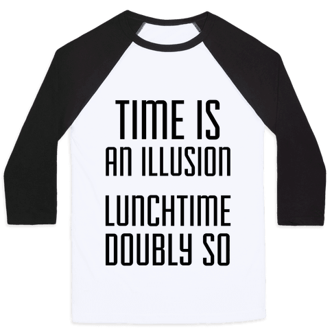 Time Is An Illusion Baseball Tee