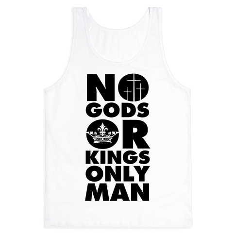 No Gods Or Kings, Only Man Tank Top