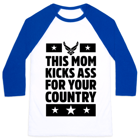 This Mom Kicks Ass For Your Country (Air Force) Baseball Tee