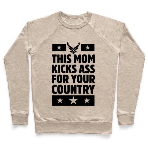 This Mom Kicks Ass For Your Country (Air Force) Pullover
