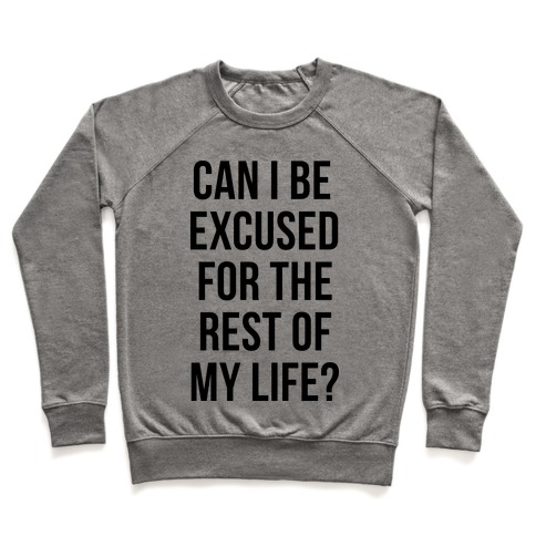 Can I Be Excused Pullover