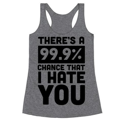 99.9% Hate Racerback Tank Top