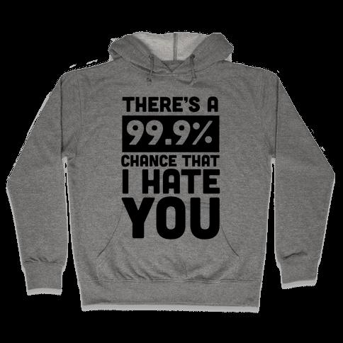 99.9% Hate Hooded Sweatshirt