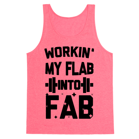 Workin' My Flab into Fab Tank Top