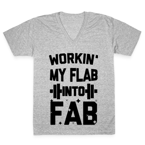 Workin' My Flab into Fab V-Neck Tee Shirt
