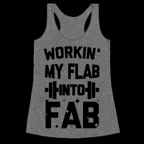 Workin' My Flab into Fab Racerback Tank Top