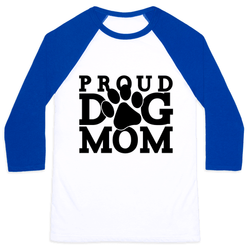 Proud Dog Mom Baseball Tee