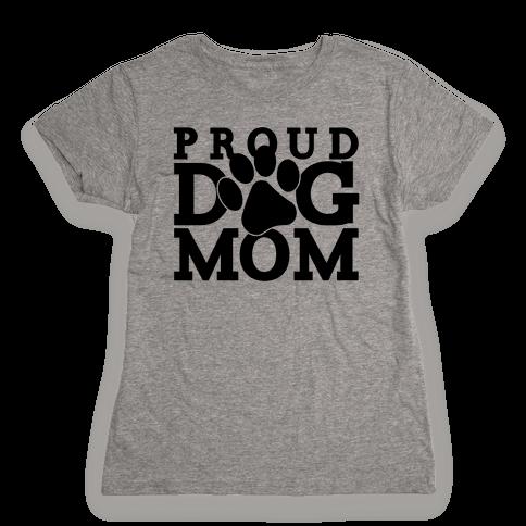 Proud Dog Mom Womens T-Shirt
