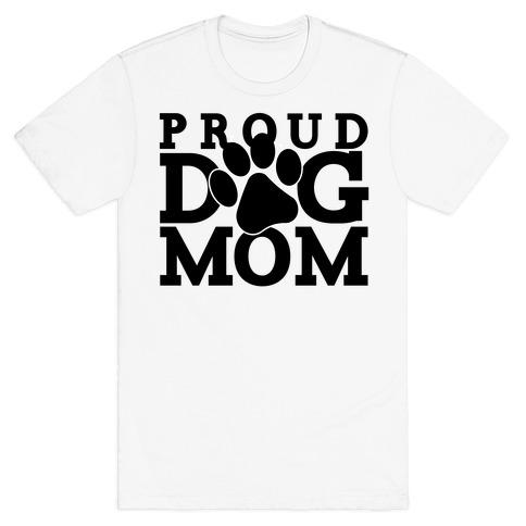 Proud Dog Mom T-Shirt