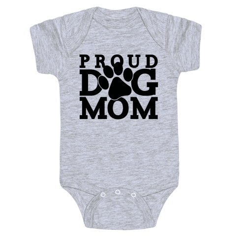 Proud Dog Mom Baby Onesy