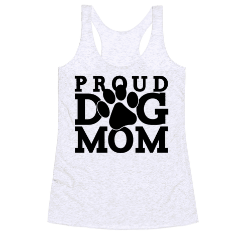 Proud Dog Mom Racerback Tank Top