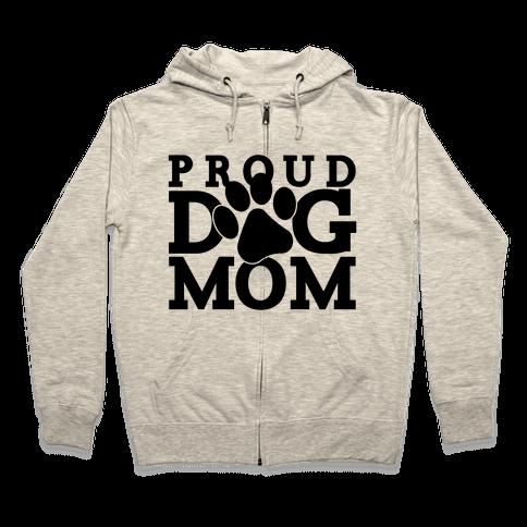 Proud Dog Mom Zip Hoodie