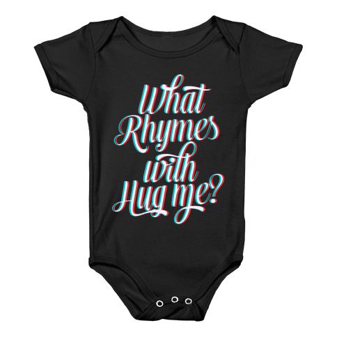 What Rhymes With Hug Me? Baby Onesy