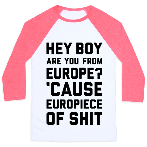 Europiece Of Shit Baseball Tee