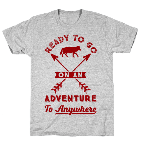 Ready To Go On An Adventure To Anywhere Mens T-Shirt