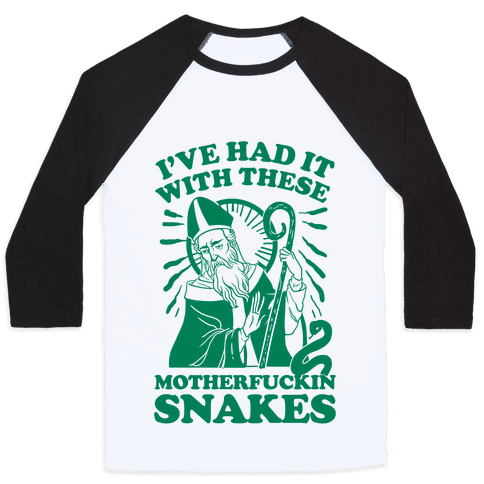 I've Had It With These MotherF***in Snakes Baseball Tee