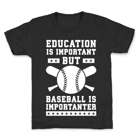 Education is Important But Baseball Is Importanter Kids T-Shirt