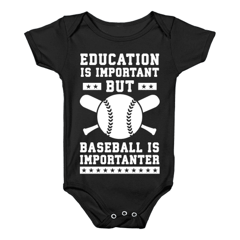 Education is Important But Baseball Is Importanter Baby Onesy