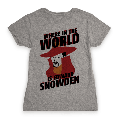 Where In The World Is Edward Snowden Womens T-Shirt