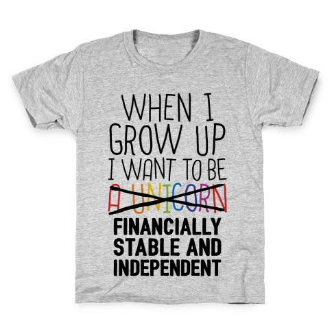 When I Grow Up I Want To Be...Financially Stable Kids T-Shirt