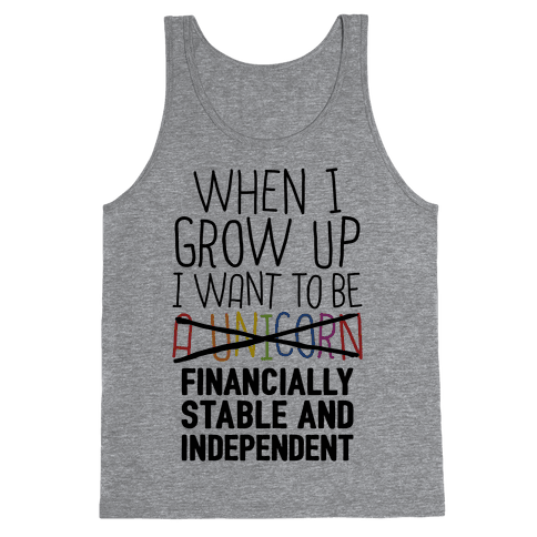 When I Grow Up I Want To Be...Financially Stable Tank Top