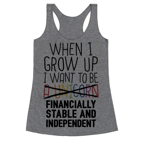 When I Grow Up I Want To Be...Financially Stable Racerback Tank Top