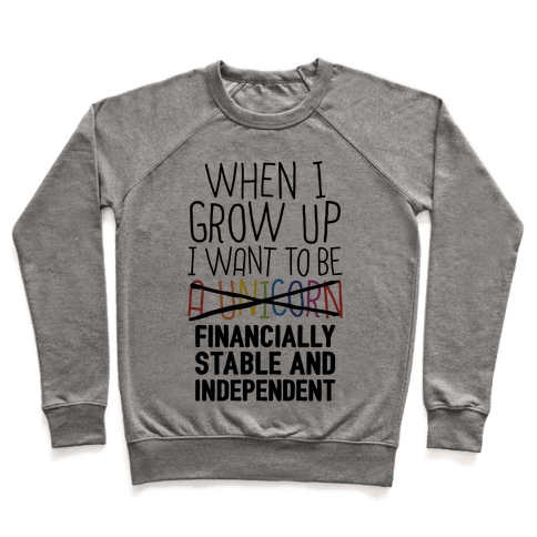 When I Grow Up I Want To Be...Financially Stable Pullover