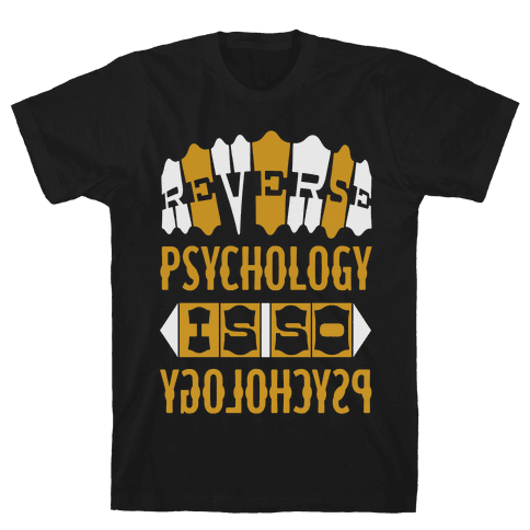 Reverse Psychology Mens T-Shirt
