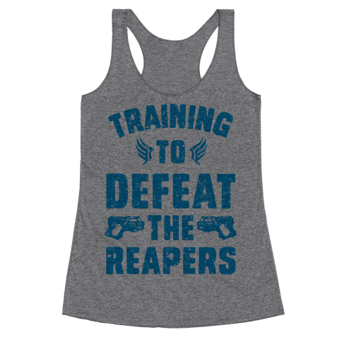 Training To Defeat The Reapers Racerback Tank Top