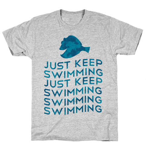 Just Keep Swimming Mens T-Shirt